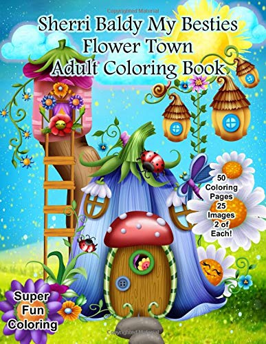 Pdf Crafts Sherri Baldy My-Besties Flower Town Adult Coloring Book