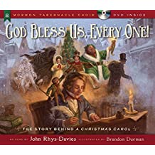 God Bless Us, Every One!: The Story Behind a Christmas Carol