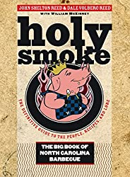 Holy Smoke: The Big Book of North Carolina Barbecue