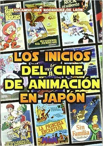 LOS INICIOS DEL CINE DE ANIMACION JAPONESA: Rolando J ...