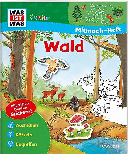 Mitmach-Heft Wald: Spiele. Rätsel, Sticker (WAS IST WAS Junior Mitmach-Hefte)