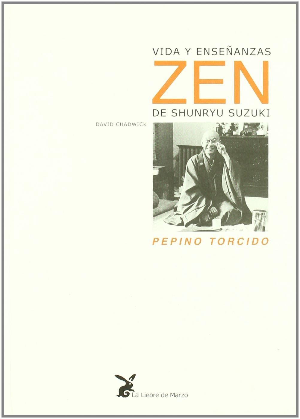Download Pepino Torcido - Vida y Ensenanza Zen (Spanish Edition) PDF