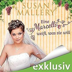 Eine Marcelli weiß, was sie will (Die Marcelli-Schwestern 3)