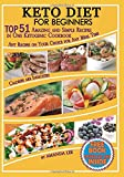 #10: Keto Diet for Beginners: TOP 51 Amazing and Simple Recipes in One Ketogenic Cookbook,  Any Recipes on Your Choice for Any Meal Time