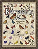 img - for Butterfly Album Monarchs & More by Bea Oglesby (2004-12-13) book / textbook / text book