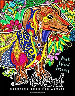 Amazon Dachshund Coloring Book For Adults And Friend Dog Puppy Lover 9781548950781 Adult Books