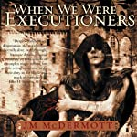 When We Were Executioners: Dogsland, Book 2 | J. M. McDermott