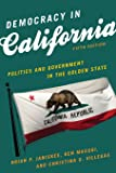 Democracy in California: Politics and Government in the Golden State