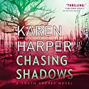 Chasing Shadows: South Shores Audiobook by Karen Harper Narrated by Courtney Patterson