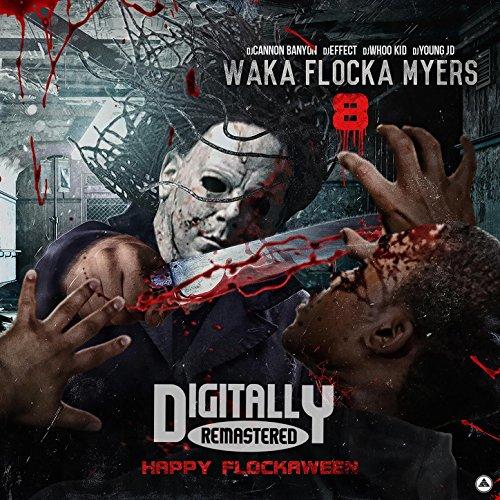 Waka Flocka Myers 8 [Explicit]