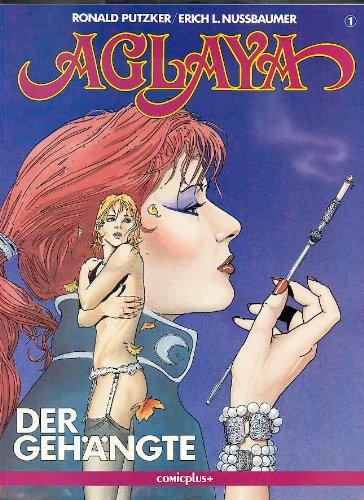 Aglaya Bd. 1, Der Gehängte, Broschiert – 1987 Ronald Putzker Der Gehängte Comicplus