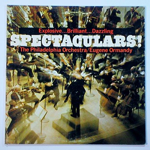 Spectaculars!, The Philadelphia Orchestra, Eugene Ormandy by Columbia Masterworks