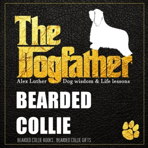Dogfather: Bearded Collie Wisdom & Life Lessons: Bearded Collie gifts ()