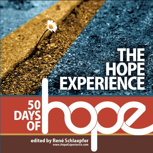 Read Online The Hope Experience: 50 Days of Hope PDF