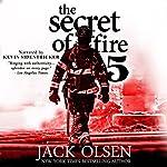 The Secret of Fire 5 | Jack Olsen