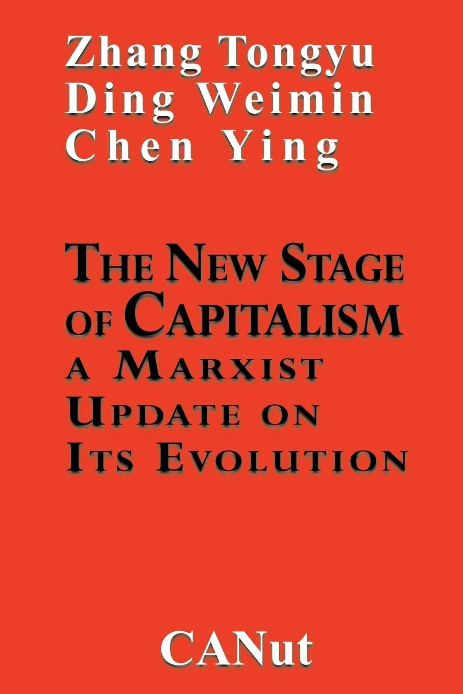 The New Stage of Capitalism: A Marxist Update on Its Revolution: Amazon.es: Tongyu, Zhang, Weinin, Ding: Libros en idiomas extranjeros