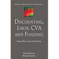 Discounting, LIBOR, CVA and Funding: Interest Rate and Credit Pricing (Applied Quantitative Finance)