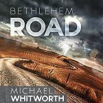 Bethlehem Road: A Guide to Ruth | Michael Whitworth