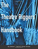 The Theatre Riggers' Handbook