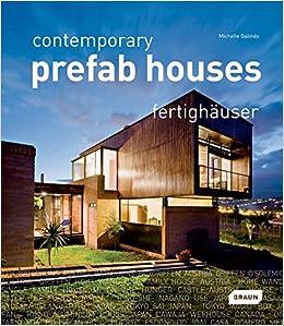 Contemporary Prefab Houses Michelle Galindo - Prefab contemporary homes