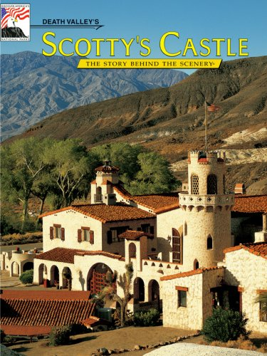Death Valley's Scotty's Castle: The Story Behind the Scenery Scottys Castle