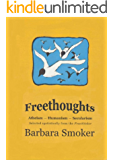 """Freethoughts: Atheism, Secularism, Humanism - Selected Egotistically from """"The Freethinker"""""""