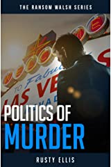 Politics of Murder (Clean Fiction): A gripping detective mystery (Book 2) (The Ransom Walsh Series)