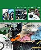 Handbuch Stationärmaschinen: Band 1: Hobeln und Fräsen (Werkstattwissen für Holzwerker)