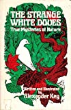 The Strange White Doves, Alexander Key, 0664325084