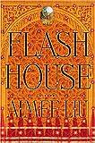 Flash House, Aimee E. Liu, 0446530972