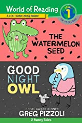 World of Reading Watermelon Seed, The and Good Night Owl 2-in-1 Listen-Along Reader (World of Reading Level 1): 2 Funny Tales with CD! Paperback