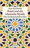 Rumi und die islamische Mystik: Über das Menschenbild im Islam
