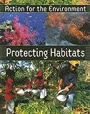 Protecting Habitats, Rufus Bellamy, 158340600X