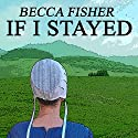 If I Stayed: Amish Romance Audiobook by Becca Fisher Narrated by Diane Lehman