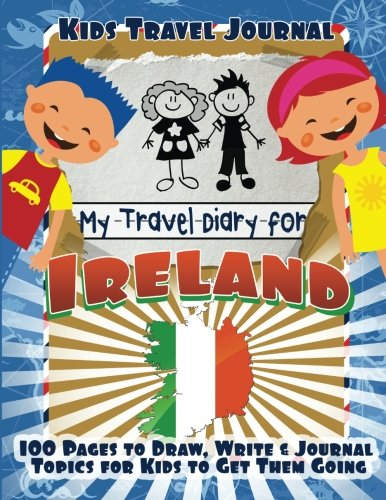 Kids Travel Journal: My Travel Diary for Ireland