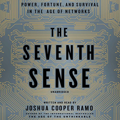 The Seventh Sense: Power, Fortune, and Survival in the Age of Networks from Little, Brown & Company