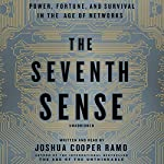 The Seventh Sense: Power, Fortune, and Survival in the Age of Networks | Joshua Cooper Ramo