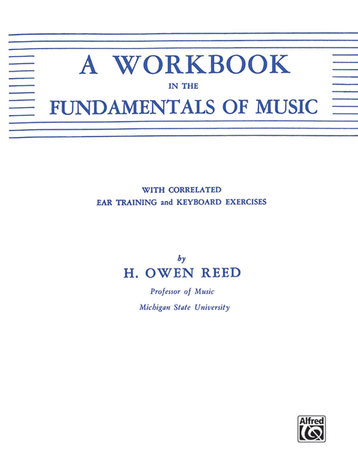 A Workbook in the Fundamentals of Music: Amazon.co.uk: H Owen Reed ...