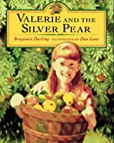 Valerie and the Silver Pear, Benjamin Darling and Daniel Lane, 002726100X