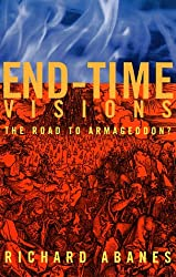 End-Time Visions: The Road to Armageddon