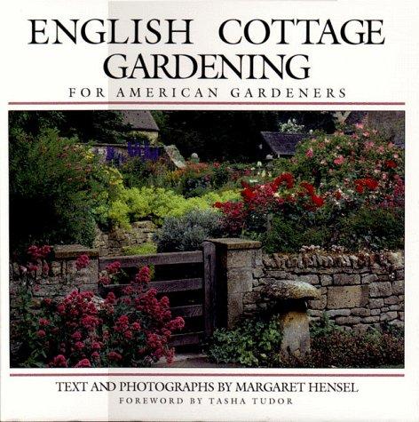 English Cottage Gardening for American Gardeners (Gardener The Cottage)