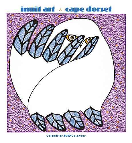 Books : Inuit Art - Cape Dorset 2019 Calendar (English and French Edition)