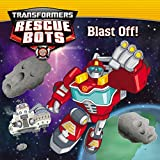 img - for Transformers Rescue Bots: Blast Off! book / textbook / text book