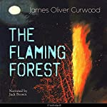 The Flaming Forest | James Oliver Curwood