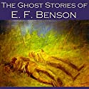 The Ghost Stories of E. F. Benson Audiobook by E. F. Benson Narrated by Cathy Dobson