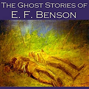 The Ghost Stories of E. F. Benson Audiobook