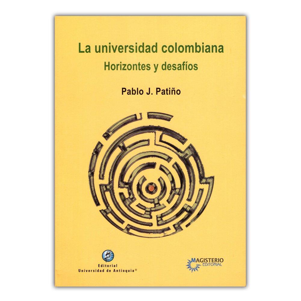 La universidad colombiana. Horizontes y desafíos: Varios: 9789587147759: Amazon.com: Books