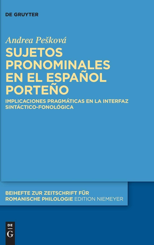 Sujetos Pronominales En El Espa ol Porte o Beihefte Zur Zeitschrift Fur Romanische Philologie: Amazon.es: Andrea Peskova: Libros