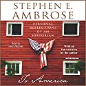 To America: Personal Reflections of an Historian Audiobook by Stephen E. Ambrose Narrated by Henry Strozier