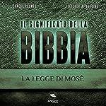 Il significato della Bibbia: La legge di Mosè | Ernest Holmes,Fletcher Harding